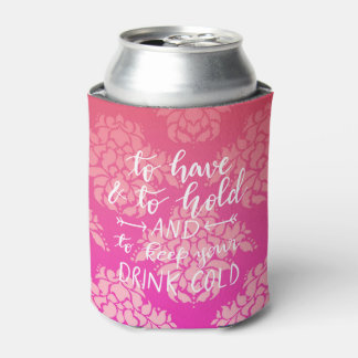 To Have And To Hold | Damask Handwritten Script Can Cooler