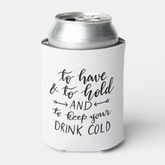 To Have And To Hold Handwritten Script Can Cooler