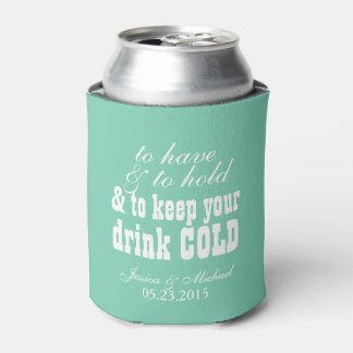 To have and to hold keep your drink cold wedding can cooler