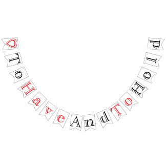 TO HAVE AND TO HOLD WEDDING SIGN DECOR BUNTING FLAGS