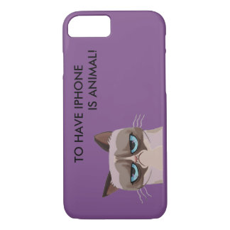 TO HAVE IPHONE IS ANIMAL! iPhone 8/7 CASE