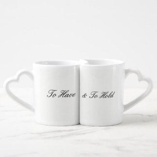 To Have & To Hold Coffee Mug Set