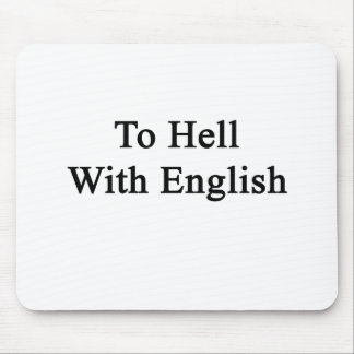 To Hell With English Mouse Pad
