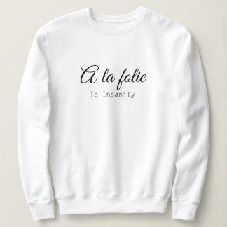 to insanity sweatshirt
