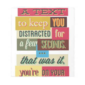 to keep you distracted great design notepad