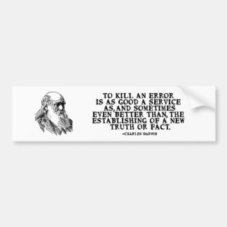 """To Kill an Error"" Darwin Quote Bumper Sticker"