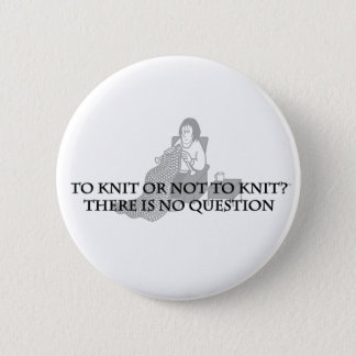 To Knit or Not to Knit-Fun Products for Knitters 2 Inch Round Button
