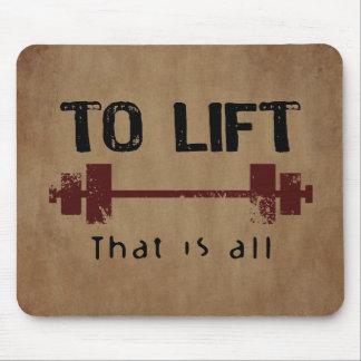 To Lift Bodybuilding Mouse Pad