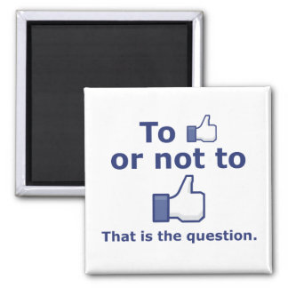 To Like or Not to Like Square Magnet
