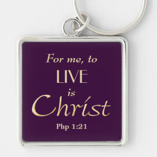 To Live is Christ Gold Christian Silver-Colored Square Keychain