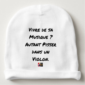 TO LIVE OF SA MUSIC? AS MUCH TO PISS IN A VIOLIN BABY BEANIE