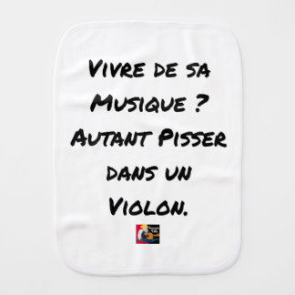 TO LIVE OF SA MUSIC? AS MUCH TO PISS IN A VIOLIN BURP CLOTH