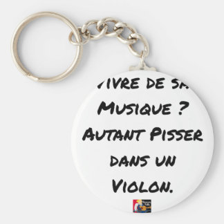 TO LIVE OF SA MUSIC? AS MUCH TO PISS IN A VIOLIN KEYCHAIN