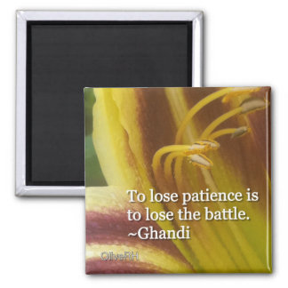 To Lose Patience is To Lose The Battle Magnet