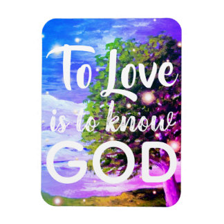 To Love Is To Know God | Inspirational Magnet