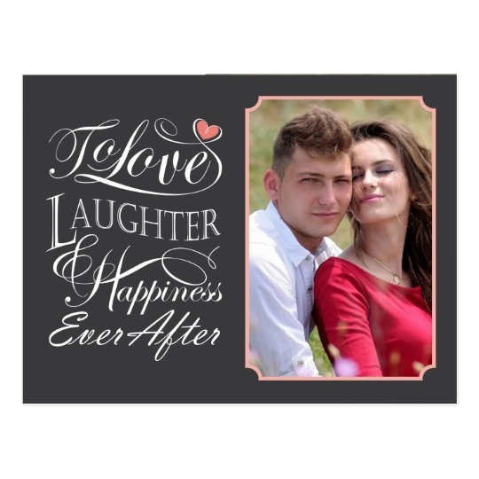 To Love, Laughter and Happiness ever after quote Postcard