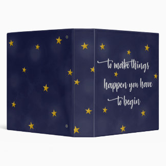 To Make Things Happen You Have To Begin Binder
