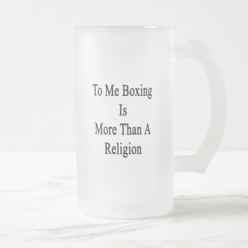 To Me Boxing Is More Than A Religion Coffee Mug