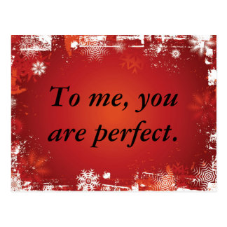 To me, you are perfect. postcard