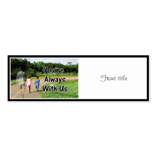 To Missing Dad - You're Always With Us Pack Of Skinny Business Cards