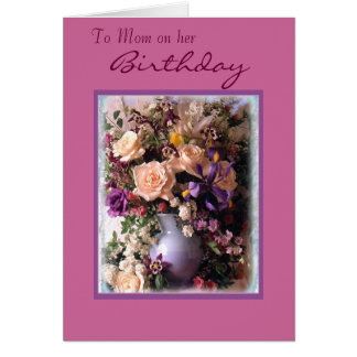 To Mom on her, Birthday Card