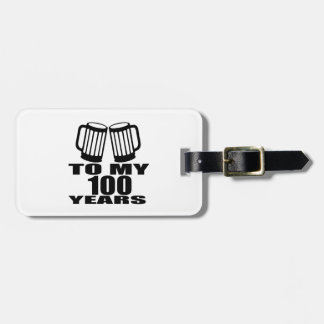To My 100 Years Birthday Bag Tag