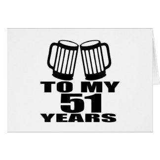 To My 51 Years Birthday Card