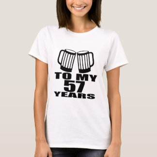 To My 57 Years Birthday T-Shirt
