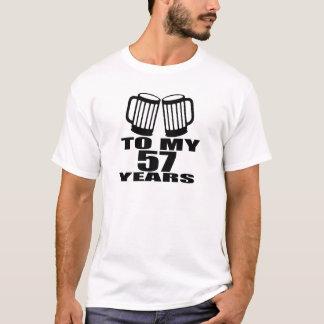 To My 57 Years Birthday T-Shirt