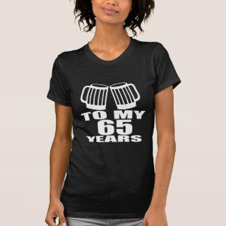 To My 65 Years Birthday T-Shirt