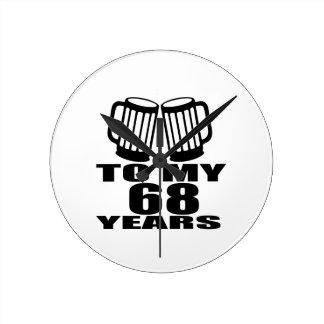 To My 68 Years Birthday Round Clock