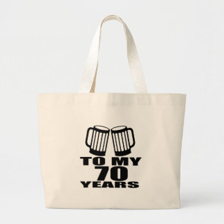 To My 70 Years Birthday Large Tote Bag