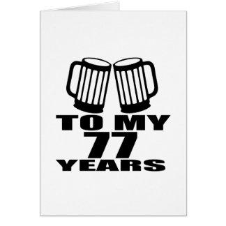 To My 77 Years Birthday Card