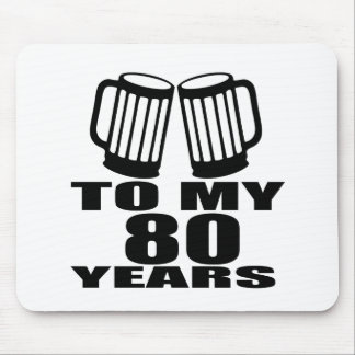 To My 80 Years Birthday Mouse Pad