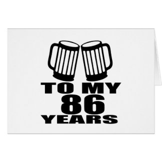 To My 86 Years Birthday Card