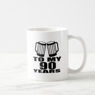 To My 90 Years Birthday Coffee Mug