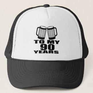 To My 90 Years Birthday Trucker Hat