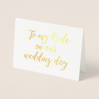 To My Bride On Our Wedding Day Foil Card