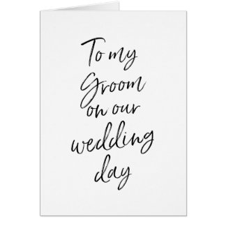 To my groom on our wedding | Stylish Hand Lettered Card