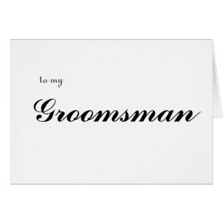to my Groomsman Card