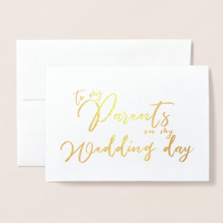 To my Parents on my Wedding Day Mom and Dad Foil Card