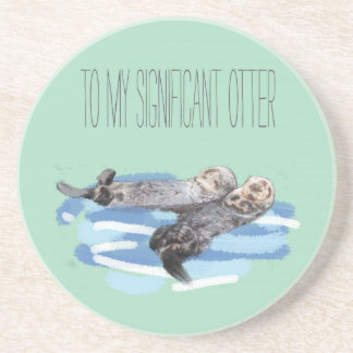 To My Significant Otter Coaster