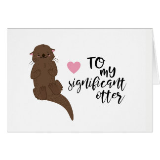 To My Significant Otter  - Punny couples card