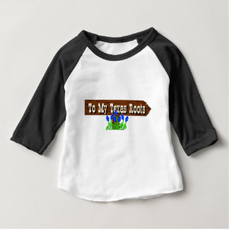 To my Texas Roots Baby T-Shirt