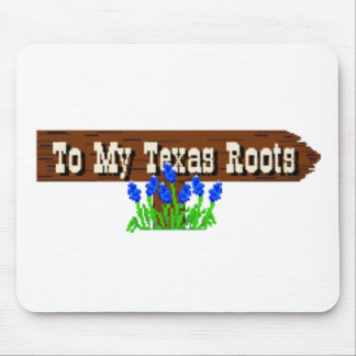 To my Texas Roots Mouse Pad