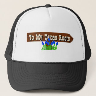 To my Texas Roots Trucker Hat