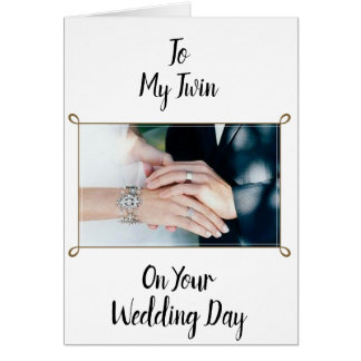 TO MY ***TWIN*** ON YOUR **WEDDING DAY** CARD