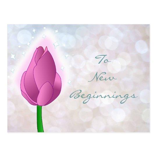 To New Beginnings pink bud Postcard