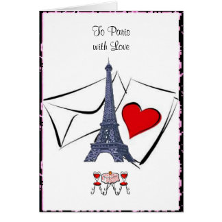 To Paris with Love Valentine's Card. Greeting Card
