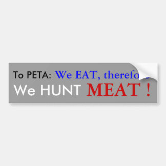 To PETA: Bumper Sticker